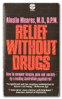 Relief without Drugs  Self-management of Tension, Anxiety and Pain