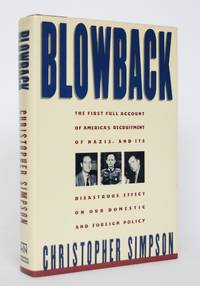 image of Blowback: The First Full Account of America's Recruitment of Nazis, and Its Disastrous Effect on Our Domestic and Foreign Policy