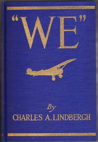 We: The story of Lindbergh's life and of his transatlantic flight, together