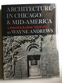 Architecture in Chicago and Mid-America: A Photographic History