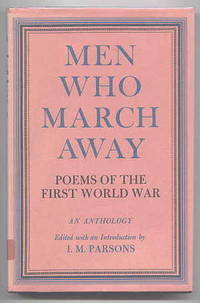 image of MEN WHO MARCH AWAY:  POEMS OF THE FIRST WORLD WAR.