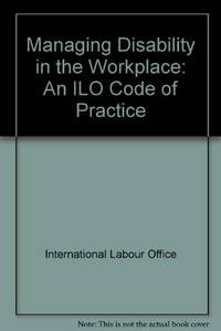 Managing Disability in the Workplace: An ILO Code of Practice