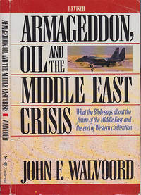 Armageddon Oil and the Middle East Crisis: What the Bible Says About the Future of the Middle East and the End of Western Civilization by  John F Walvoord - Paperback - Revised Edition  - 1991 - from BOOX and Biblio.co.uk