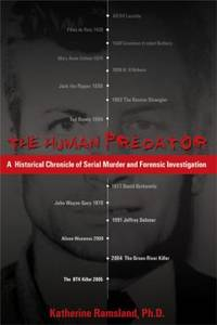 The Human Predator : A Historical Chronicle of Serial Murder and Forensic Investigation
