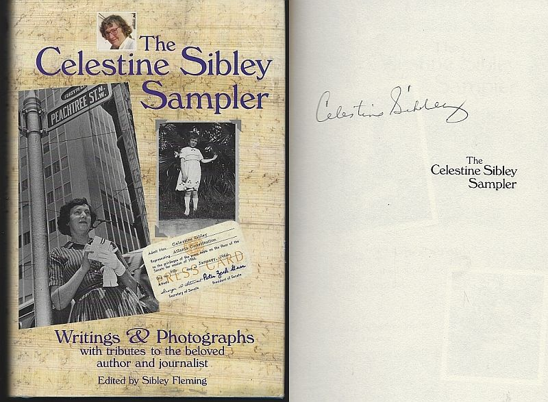 CELESTINE SIBLEY SAMPLER Writings & Photographs with Tributes to the Beloved Author and Journalist, Sibley, Celestine