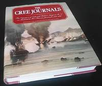 The Cree Journals,: The voyages of Edward H Cree, Surgeon R N, as related in his private journals...