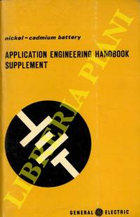 Nickel-cadmium battery. Application engineering handbook supplement.