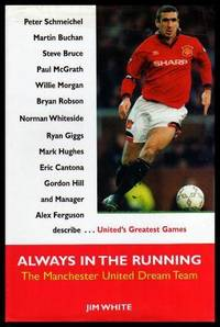 ALWAYS IN THE RUNNING - The Manchester United Dream Team