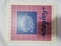 Loren Mozley: A Retrospective by  Loren Mozley - Paperback - Signed First Edition - 1978 - from Tangible Tales (SKU: 1158)