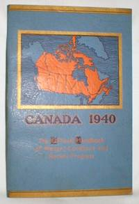 Canada 1940; The Official Handbook of Present Conditions and Recent Progress