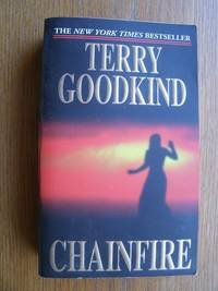 Chainfire by  Terry Goodkind - Paperback - First paperback edition first printing - 2005 - from Scene of the Crime Books, IOBA (SKU: 18541)