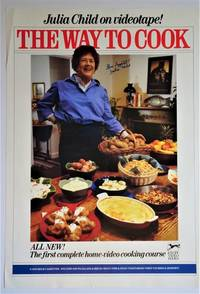 The Way to Cook; Julia Child on Videotape !: Promotional Poster by  Julia (SIGNED) Child - Signed First Edition - 1985 - from Dale Steffey Books and Biblio.co.uk