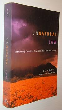 Unnatural Law: Rethinking Canadian Environmental Law and Policy (Law and Society (Paperback))