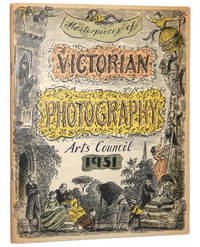 Masterpieces of Victorian Photography 1840-1900 From The Gernsheim Collection