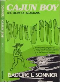 Cajun Boy The Story of Acadiana