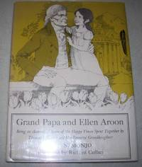 Grand Papa and Ellen Aroon, being an Account of Some of the Happy Times Spent Together by Thomas...