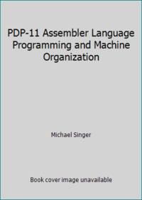PDP-11 Assembler Language Programming and Machine Organization