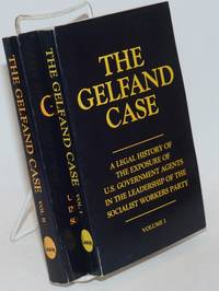 image of The Gelfand case, a legal history of the exposure of U. S. government agents in the leadership of the Socialist Workers Party. Volume I, volume II