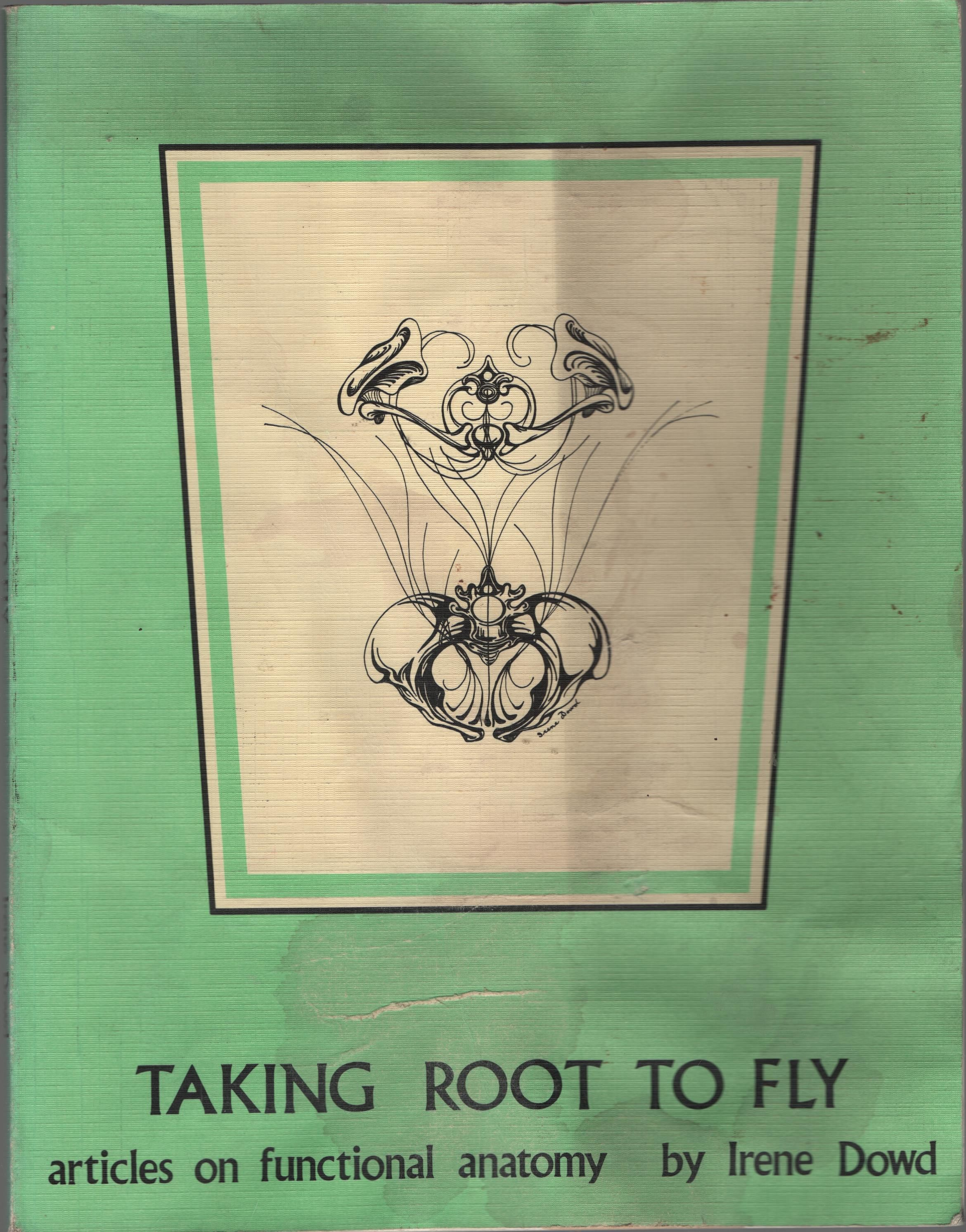 9780964580503 - Taking Root to Fly: Articles on Functional Anatomy ...