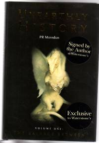 Unearthly History : Volume One -  The Balance Between (SIGNED COPY)
