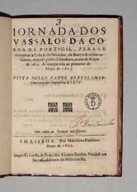 Jornada dos Vassalos da Coroa de Portugal, pera se recuperare a Cidade do Salvador, na Bahya de todos os Santos, tomada pollos Olandezes, a oito de Mayo de 1624. & recuperada ao primeiro de Mayro 1625.