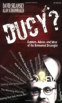 Ducy?: Exploits, Advice, and Ideas of the Renowned Strategist