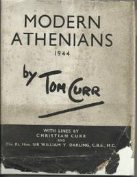 Modern Athenians 1944: With Lines by Christian Curr and The Rt. Hon. Sir  William Y. Darling, C.B.E., M.C.