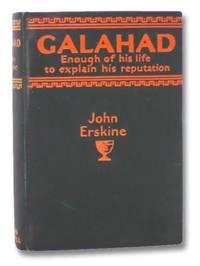 Galahad: Enough of His Life to Explain His Reputation