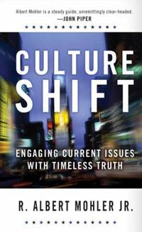 Culture Shift : Engaging Current Issues with Timeless Truth