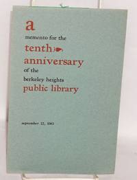 A memento for the tenth anniversary of the Berkeley Heights Public Library, Sunday, September 22nd, 1963. Frances Wrathall, director