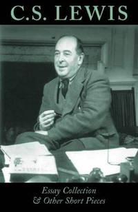 C.S.Lewis Essay Collection and Other Short Pieces