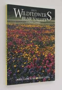 Fifty Wildflowers, Bear Valley: Colusa County