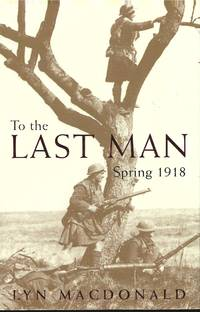 To the Last Man : Spring 1918