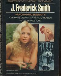 Photographing Sensuality, J. Frederick Smith (Masters of Contemporary Photography)