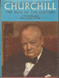 CHURCHILL THE MAN OF THE CENTURY A Pictorial Biography