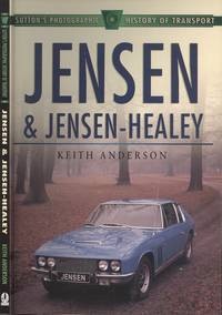 Jensen and Jensen-Healey (Sutton's Photographic History of Transport)
