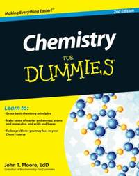 Chemistry For Dummies by Moore, John T - 2011