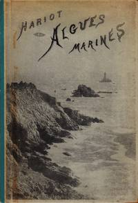 Atlas des Algues Marines les plus répandues des Côtes de France. 48 planches en Héliotypie Tirées en couleur représentant 108 espèces d'algues faciles à récolter. Avec leur description ainsi que celle des espèces les plus voisines, les moyens de les préparer et de les conserver