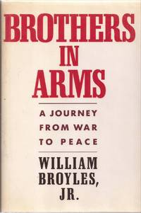 Brothers in Arms: A Journey from War to Peace