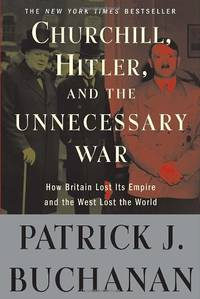 """image of Churchill, Hitler, and """"The Unnecessary War"""": How Britain Lost Its Empire and the West Lost the World"""