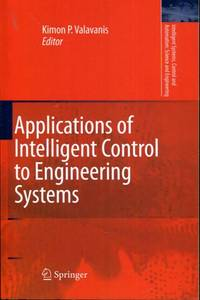 Applications of Intelligent Control to Engineering Systems: In Honour of Dr. G. J. Vachtsevanos...