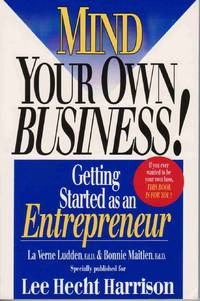 Mind Your Own Business! Getting Started As an Entrepreneur
