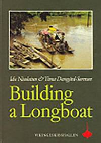 Building a Longboat : An Essay on the Culture and History of a Bornean People