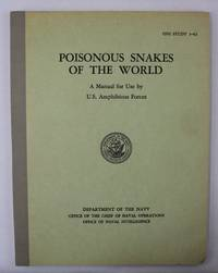 Poisonous Snakes of the World: Manual for Use By U.S. Amphibious Forces: ONI Study 3-62