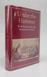 Under The Hammer: Book Auctions Since The Seventeenth Century