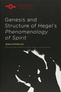 "Genesis and Structure of Hegel's ""Phenomenology of Spirit"" (Studies in Phenomenology and Existential Philosophy) by Jean Hyppolite - Paperback - 1979-09-04 - from Books Express and Biblio.com"