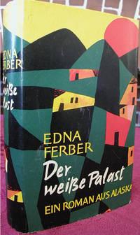 Der Weisse Palast (The Ice Palace): Ein Roman Aus Alaska