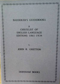Baedeker\'s Guidebooks:  A Checklist of English-Language Editions 1861-1939