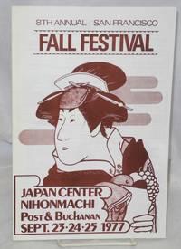 8th annual San Francisco Fall Festival: Japan Center, Nihonmachi [brochure]