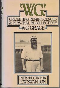 W. G.: Cricketing Reminiscences and Personal Recollections